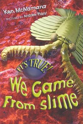 It's True! We Came from Slime book