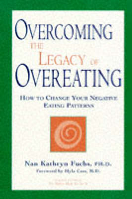 Overcoming the Legacy of Overeating by Nan Kathryn Fuchs