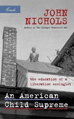 American Child Supreme by John Nichols