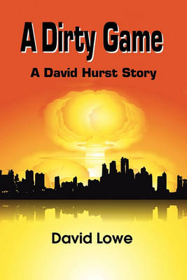 A Dirty Game by Dr David Lowe