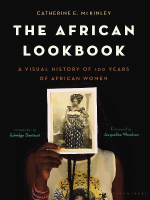 The African Lookbook: A Visual History of 100 Years of African Women book