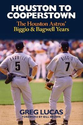 Houston to Cooperstown by Greg Lucas