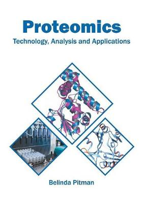 Proteomics: Technology, Analysis and Applications by Belinda Pitman