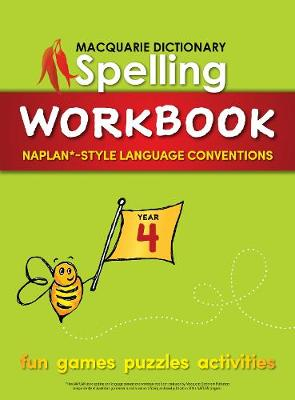 Macquarie Dictionary Spelling Workbook - Year 4 by Macquarie Dictionary