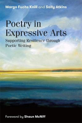 Poetry in Expressive Arts: Supporting Resilience Through Poetic Writing book
