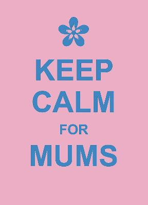 Keep Calm for Mums book