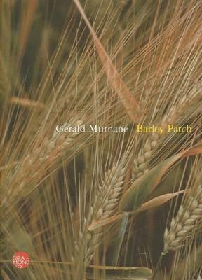 Barley Patch by Gerald Murnane