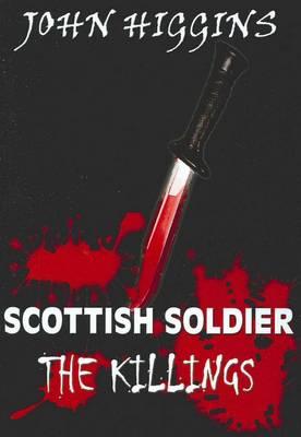 Scottish Soldier - the Killings by John Higgins