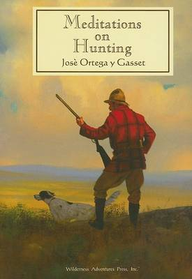 Meditations on Hunting by Jose Ortega y Gasset