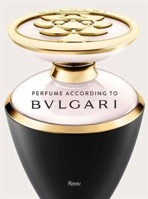 Perfume According to Bulgari: The Gem Route by Annick Le Guerer