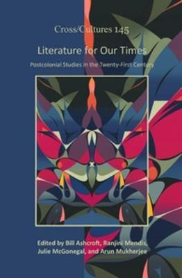 Literature for Our Times by Bill Ashcroft