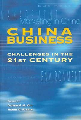 China Business: Challenges in the 21st Century by Oliver Y.M. Yau