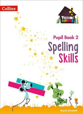 Spelling Skills Pupil Book 2 by Sarah Snashall