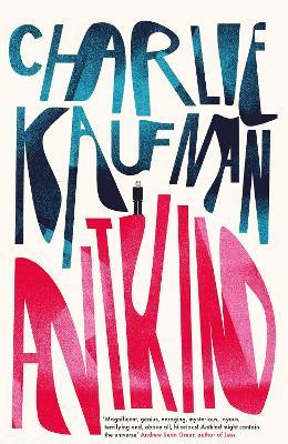 Antkind: A Novel by Charlie Kaufman