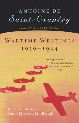 Wartime Writings 1939-1944 by Antoine De Saint-Exupery