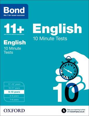 Bond 11+: English: 10 Minute Tests: 9-10 years by Sarah Lindsay