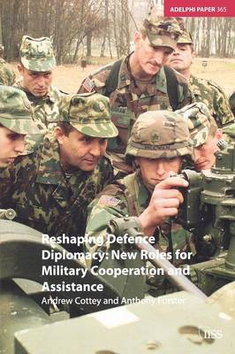 Reshaping Defence Diplomacy by Andrew Cottey