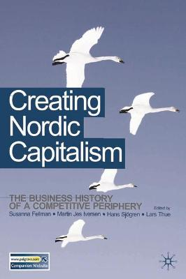 Creating Nordic Capitalism book