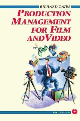 Production Management for Film and Video by Richard Gates