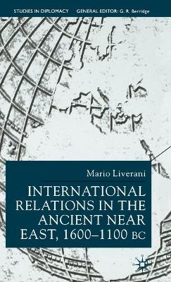 The International Relations in the Ancient Near East by Mario Liverani