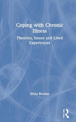 Coping with Chronic Illness: Theories, Issues and Lived Experiences book