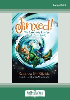 Jinxed!: The Curious Curse of Cora Bell by Rebecca McRitchie