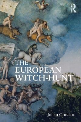 The European Witch-Hunt by Julian Goodare