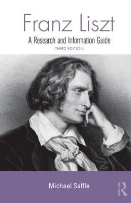 Franz Liszt by Michael Saffle