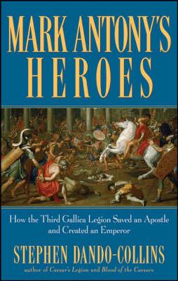 Mark Antony's Heroes by Stephen Dando-Collins