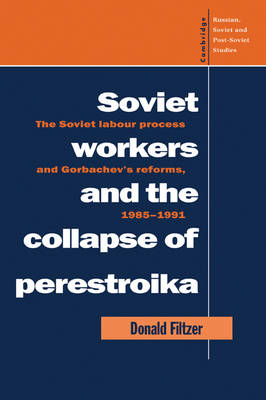 Soviet Workers and the Collapse of Perestroika book