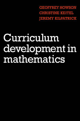 Curriculum Development in Mathematics by Geoffrey Howson