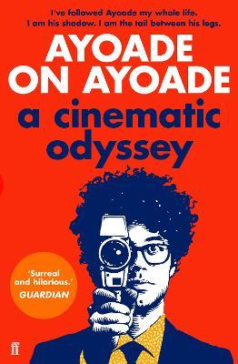 Ayoade on Ayoade by Richard Ayoade