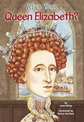 Who Was Queen Elizabeth? by June Eding