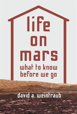 Life on Mars by David A. Weintraub