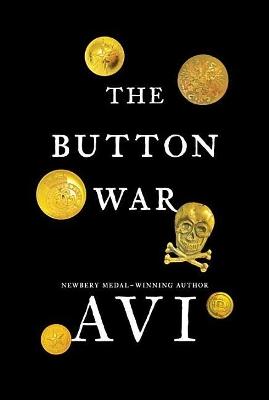 Button War: A Tale of the Great War by Avi