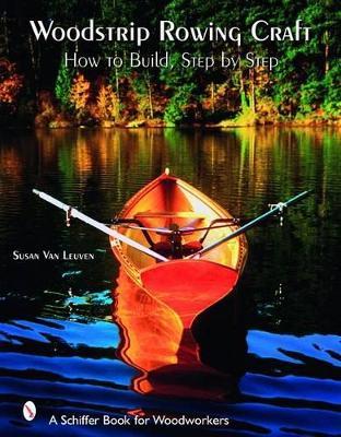 Woodstrip Rowing Craft by Susan Van Leuven