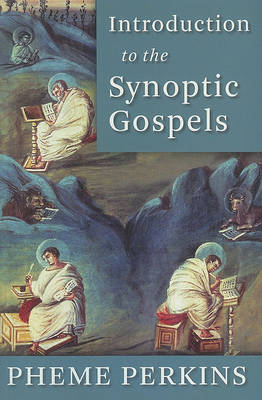 Introduction to the Synoptic Gospels by Pheme Perkins