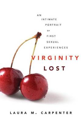 Virginity Lost by Laura M. Carpenter
