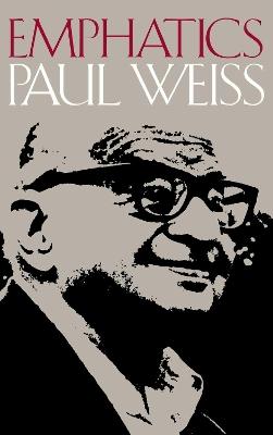 Emphatics by Paul Weiss