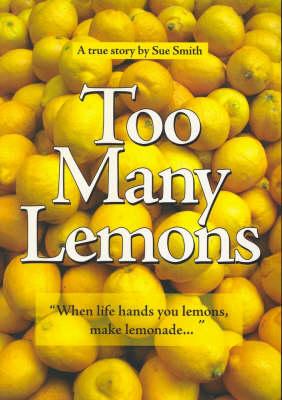 Too Many Lemons by Sue Smith