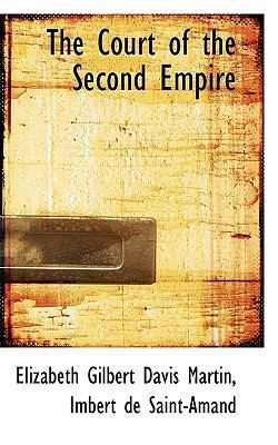 The Court of the Second Empire by Elizabeth Gilbert Davis Martin