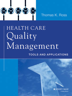 Health Care Quality Management by Thomas K. Ross