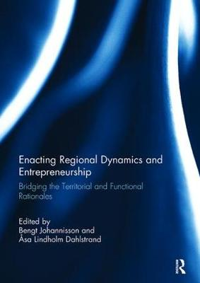 Enacting Regional Dynamics and Entrepreneurship by Bengt Johannisson