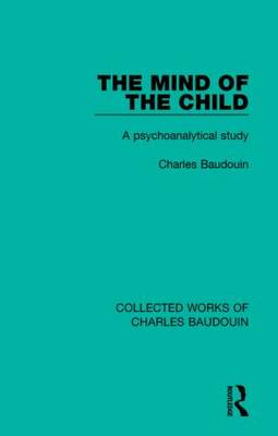 The Mind of the Child by Charles Baudouin