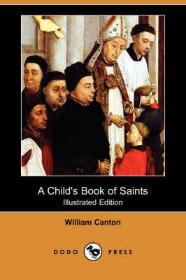 Child's Book of Saints (Illustrated Edition) (Dodo Press) book