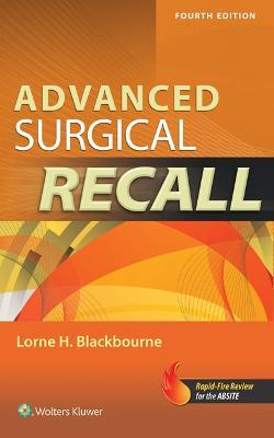 Advanced Surgical Recall, 4e by Lorne H. Blackbourne