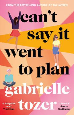 Can't Say it Went to Plan by Gabrielle Tozer
