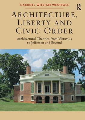 Architecture, Liberty and Civic Order book