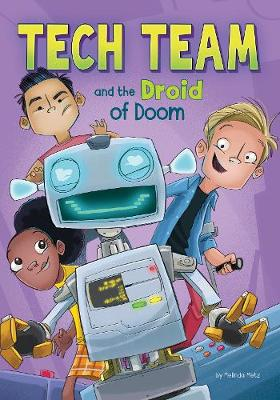 Tech Team and the Droid of Doom by Melinda Metz