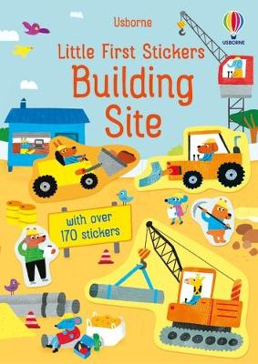 Little First Stickers Building Site book